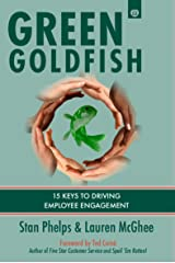 Green Goldfish 2: 15 Keys to Driving Employee Engagement Kindle Edition