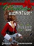 Christmas Stalkings: A Novella (Bullet Series Book 4.5) (Rock Star Romance)