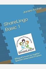 ShareLingo Basic 1 Lessons: Bilingual Lessons for English / Spanish Conversation Practice. (ShareLingo Bilingual Lessons) Paperback