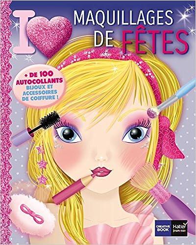 En ligne téléchargement gratuit I love maquillages de fêtes pdf