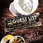 Ep. 7: Guest Speaker (The Guest List) | Ron Funches,Sasheer Zamata,Greg Behrendt,Billy Wayne Davis,Joe DeVito,Gabe Dinger,Irene Tu