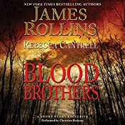 Blood Brothers: A Short Story Exclusive | James Rollins, Rebecca Cantrell