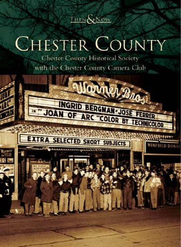 Chester County   (PA)  (Then & Now)