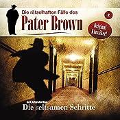 Die seltsamen Schritte (Die rätselhaften Fälle des Pater Brown 2) | Gilbert Keith Chesterton