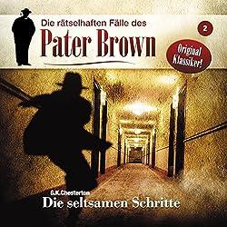 Die seltsamen Schritte (Die rätselhaften Fälle des Pater Brown 2)