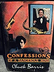Confessions of a Dangerous Mind by Chuck Barris (1984-05-23)