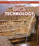 Ancient Inca Technology (Spotlight on the Maya, Aztec, and Inca Civilizations)