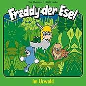 Im Urwald (Freddy der Esel 15) | Olaf Franke, Tim Thomas