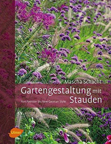 Gartengestaltung mit Stauden: Von Foerster bis New German Style