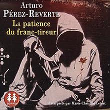 La patience du franc-tireur   Livre audio Auteur(s) : Arturo Perez-Reverte Narrateur(s) : Marie-Christine Letort