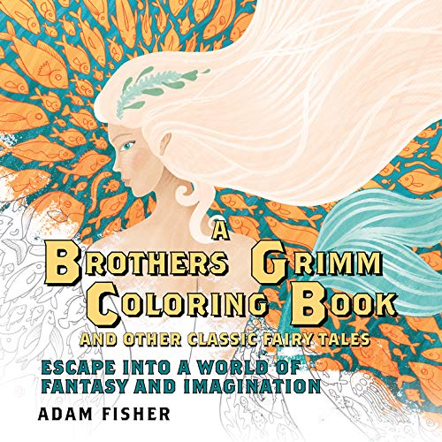 Download A Brothers Grimm Coloring Book and Other Classic Fairy Tales: Escape into a World of Fantasy and Imagination PDF