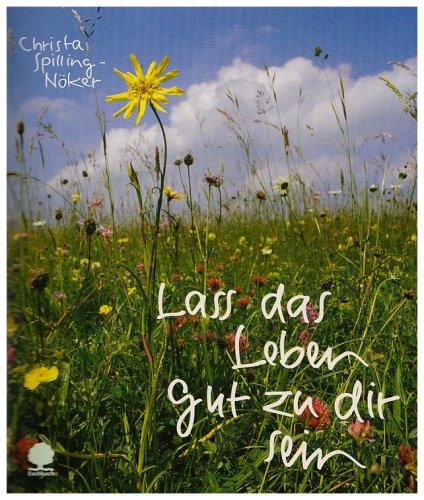 Lass das Leben gut zu dir sein: Gesegnet durch das Jahr (Eschbacher Geschenkhefte)