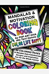 MANDALAS & MOTIVATION Coloring Book: Color Yourself Calm, Inspired and Happy (COLOR LIFE HAPPY COLORING BOOKS) (Volume 1) Paperback