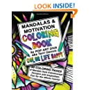 MANDALAS & MOTIVATION Coloring Book: Color Yourself Calm, Inspired and Happy (COLOR LIFE HAPPY COLORING BOOKS) (Volume 1)