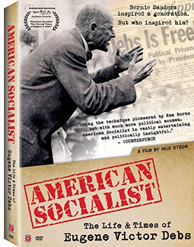 American Socialist: The Life and Times of Eugene Victor Debs by First Run Features