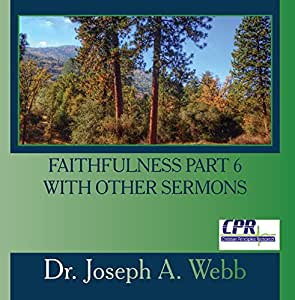 Faithfulness part 6 with Other Sermons