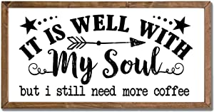 It Is Well With My Soul Wall Art Sign for Home Decor,Vintage Torched Wood Framed Coffee Sign with Quotes Sayings for Coffee Bar,Coffee Room