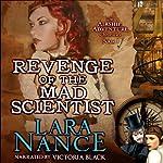 Revenge of the Mad Scientist: Book One: Airship Adventure Chronicles | Lara Nance