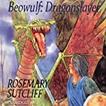 Beowulf: Dragon Slayer | Rosemary Sutcliff