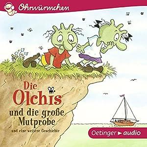 Die Olchis und die große Mutprobe und eine weitere Geschichte Hörspiel