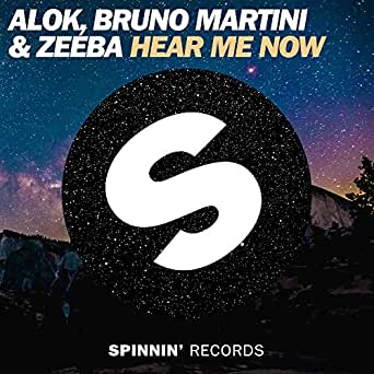 Hear Me Now By Alok Bruno Martini Zeeba On Amazon Music