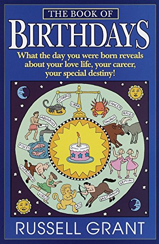 The Book of Birthdays: What the Day You Were Born Reveals About Your Love Life, Your Career, Your Special Destiny!