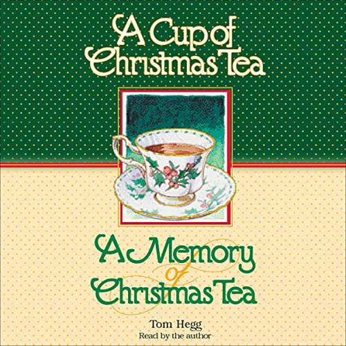'Cup of Christmas Tea' and 'A Memory of Christmas Tea' (Tea Cup Christmas Of)