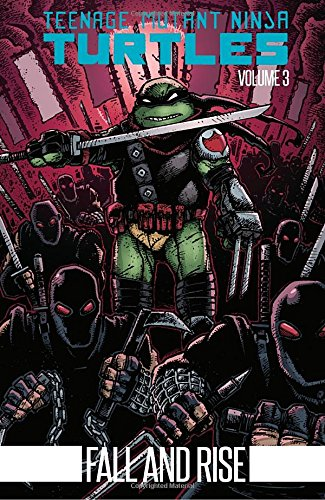 Teenage Mutant Ninja Turtles Volume 3: Fall and Rise