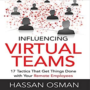 Influencing Virtual Teams Audiobook