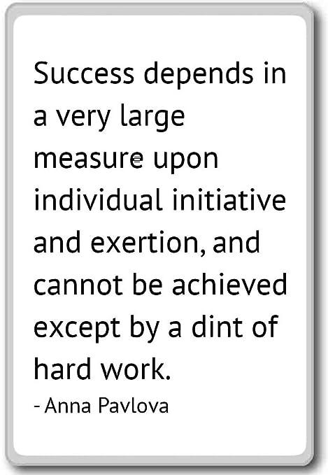 Éxito Depende en gran medida upon me... - Anna Pavlova citas imán ...