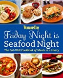 Friday Night Is Seafood Night, Woman's Day Editors, 1933231696