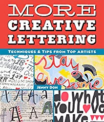 More Creative Lettering: Techniques & Tips from Top Artists