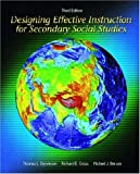 Designing Effective Instruction for Secondary Social Studies 9780130994110