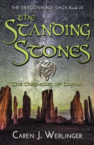 The Standing Stones: The Chronicles of Caymin (The Dragonmage Saga) (Volume 3)
