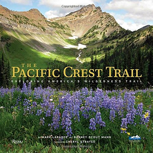 The Pacific Crest Trail: Exploring America's Wilderness Trail (Coffee Outdoor Sierra Table)