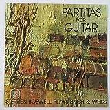 Partitas for Guitar / Stephen Boswell Plays Bach & Weiss - J.S. Bach Fugue BWV 1000 Partita No. 2 for Violin / S.L. Weiss Partita No. 7 for Lute