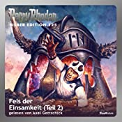 Fels der Einsamkeit - Teil 2 (Perry Rhodan Silber Edition 125) | William Voltz, H. G. Ewers, Clark Darlton, Kurt Mahr, Detlef G. Winter