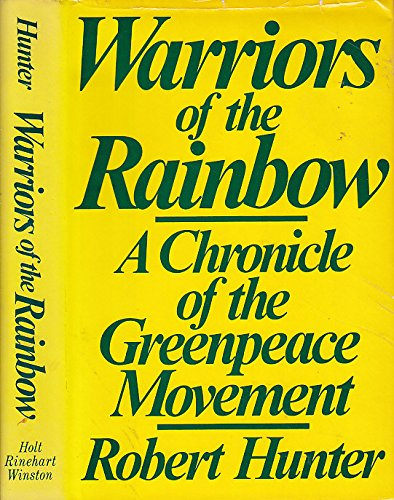 warriors-of-the-rainbow-a-chronicle-of-the-greenpeace-movement