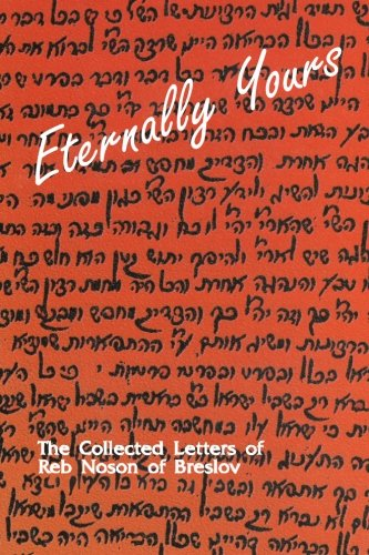 Read Online Eternally Yours - Volume 1: The Collected Letters of Reb Noson of Breslov pdf epub