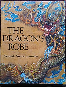 944abf3b9dc The Dragon s Robe  Deborah Nourse Lattimore  9780064433211  Amazon ...