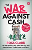The War Against Cash: The plot to empty your wallet