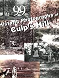 99 Historic Photographs of Culp's Hill, Garry Adelman, John Richter, Timothy Smith, 0978550803