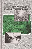 Manaus : Social Life and Work in Brazil's Free Trade Zone, Despres, Leo A., 0791405362
