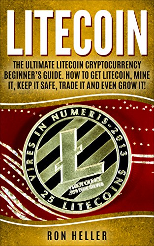 B.O.O.K Litecoin : The Ultimate Litecoin Cryptocurrency Beginner's Guide. How To Get Litecoin, Mine It, Ke<br />E.P.U.B