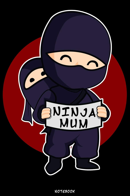 Ninja Mum: Ninja Journal | Ninja Warrior Notebook | Gift ...
