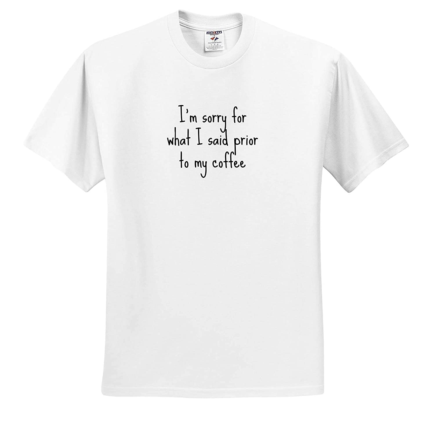 Adult T-Shirt XL Image of Im Sorry for What I Said Prior to My Coffee Quote ts/_317857 3dRose Gabriella-Quote