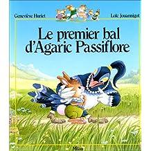 Premier bal d'Agaric Passiflore (Le)