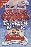 Uncle John's Absolutely Absorbing Bathroom Reader®, Bathroom Readers' Institute Staff, 1879682737