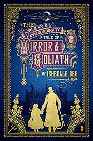 book cover of The Singular & Extraordinary Tale of Mirror & Goliath