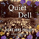 Quiet Dell: A Novel Audiobook by Jayne Anne Phillips Narrated by Tandy Cronyn